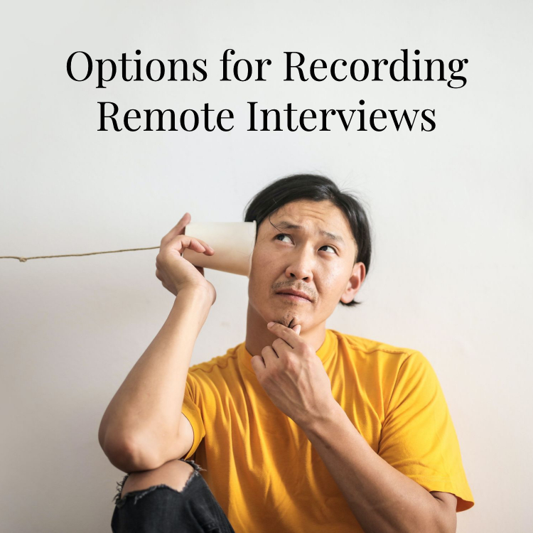 options for recording remote interviews