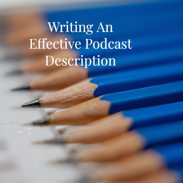 Writing an effective podcast description