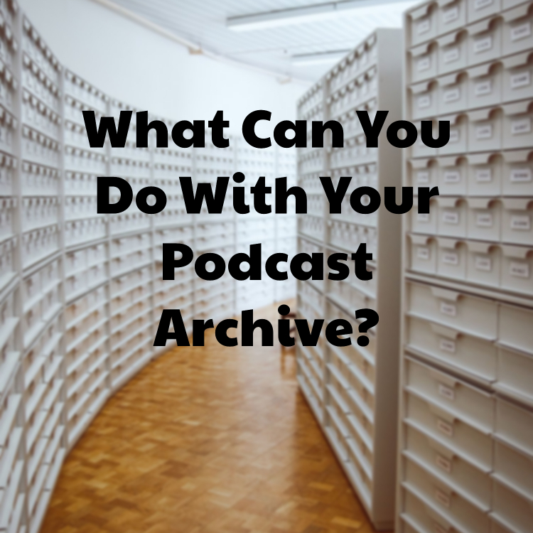 podcast archive revisions